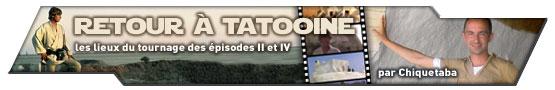 Bannière Reportage Retour à Tatooine 2006