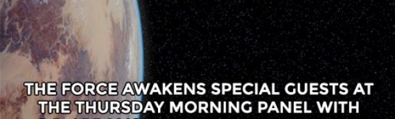 Star Wars Celebration Anaheim : The Force Awakens Special Guests