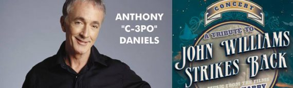 Concert Tribute to John Williams : Anthony Daniels invité !