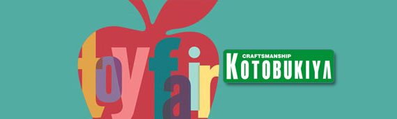 Toy Fair 2017 : Kotobukiya