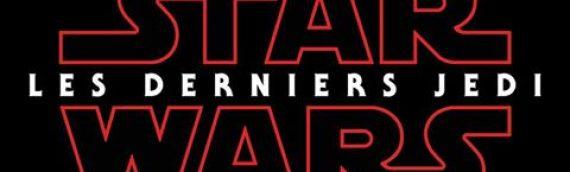 Officiel – Star Wars : les derniers Jedi