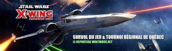 X-Wing miniatures : survol du jeu et tournoi régional de Québec