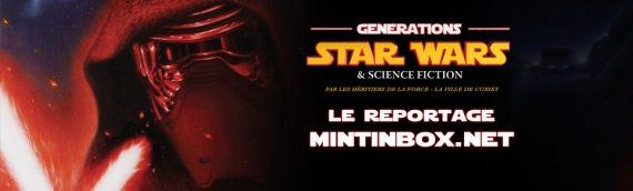 Générations Star Wars & SF 2017 – Le reportage Mintinbox