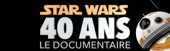 Star Wars 40 ans – Le documentaire