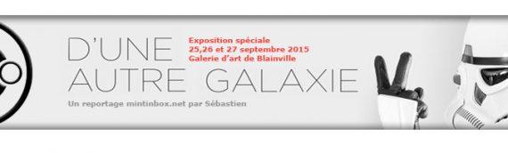 D'une autre Galaxie 2 : Une exposition spéciale