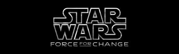 Star Wars Force for Change : le prochain spin-off à l'honneur