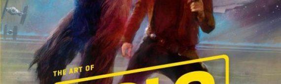 Beau Livre : Art of «SOLO – A Star Wars Story»
