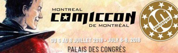 Comiccon de Montréal 2018 : Dévoilement de la programmation!