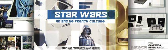 «Star Wars – 40 ans de French Culture» disponible en avant première à Générations Star Wars & Sci-Fi
