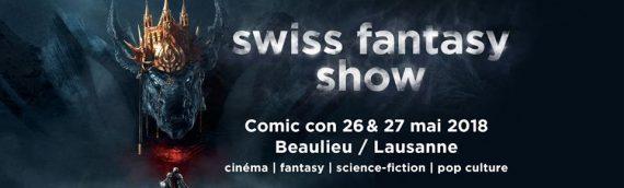 Swiss Fantasy Show – Les 26 et 27 mai prochain