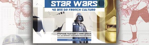Star Wars – 40 ans de French Culture : Dédicace du livre le 19 mai à Paris