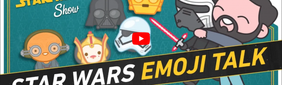 The Star Wars Show – Star Wars Emoji & le point sur X-Wing Miniature