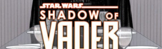 "MARVEL – La série ""Shadow of Vader"" est annulée"