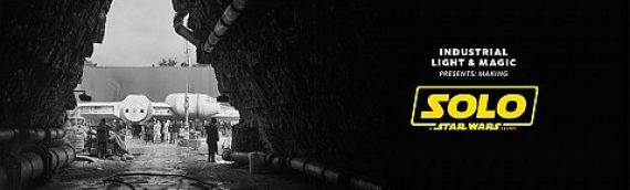 SOLO – A Star Wars Story le Making of par ILM