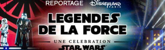 REPORTAGES – Les legendes de la Force à Disneyland Paris