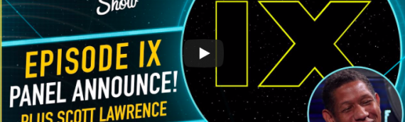 The Star Wars Show – Zoom sur Star Wars Celebration