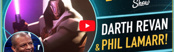 The Star Wars Show : Darth Revan & Phil Lamarr!