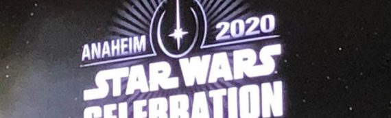 En 2020, retour à Anaheim pour Star Wars Celebration !