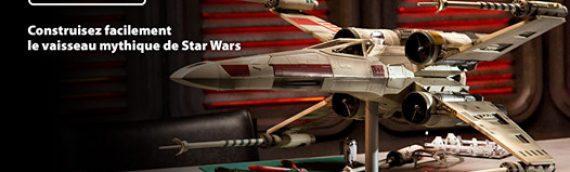 ALTAYA – Construisez votre X-Wing à l'échelle 1/18eme