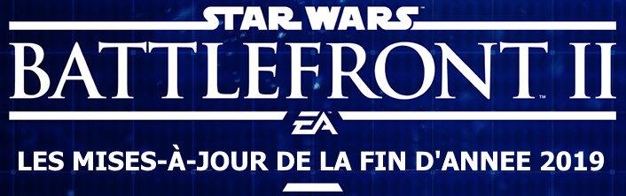 Star Wars Battlefront II - MAJ Dec2019