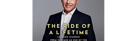 Livre – The Ride of a Lifetime: Lessons Learned from 15 Years as CEO of the Walt Disney Company de Bob Iger