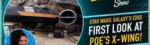 The Star Wars Show – Première aperçu du X-Wing de Poe Dameron à Star Wars Galaxy Edge
