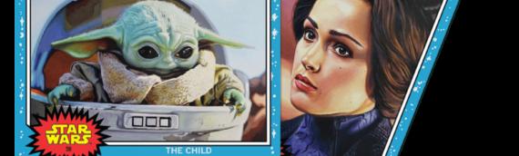 TOPPS – Star Wars Living Dormé (57) et The Child (58)