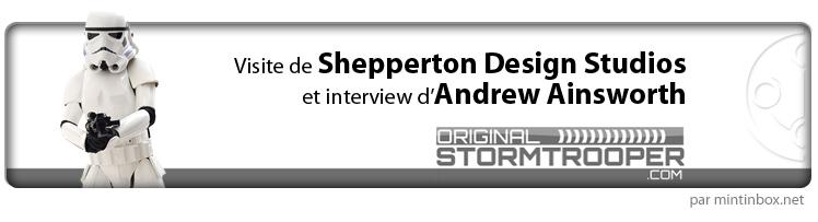 Bannière Reportage Shepperton - Visite de Shepperton Design Studios et interview d'Andrew Ainsworth