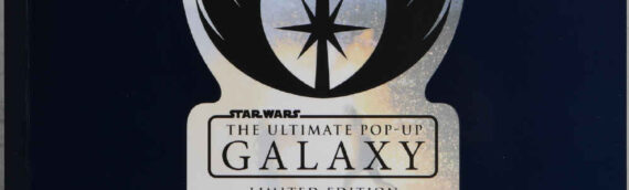 BEAU LIVRE – Star Wars: The Ultimate Pop-up Galaxy, une édition limitée sera disponible