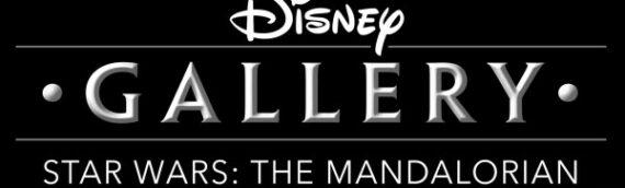 """""""DISNEY GALLERY: THE MANDALORIAN"""" se dévoile dans un trailer"""
