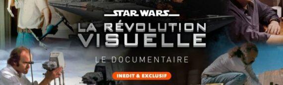 Le Documentaire Star Wars : La Révolution Visuelle est disponible !