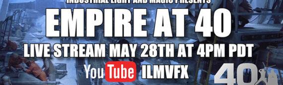 ILMVFX : Un Live pour fêter les 40 ans de l'Empire contre-attaque