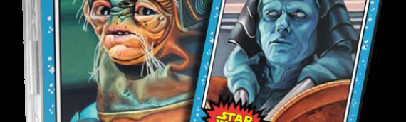 Topps – Star Wars Living Set : Deux personnages secondaires pour cette nouvelle semaine