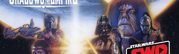 Star Wars en Direct – Rétrospective sur Shadows of the Empire
