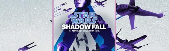 [Des étoiles et des lettres] Critique littéraire – Star Wars Alphabet Squadron : Shadow Fall