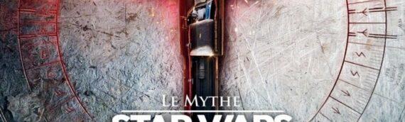 """""""Le Mythe Star Wars – VII, VIII & IX- Disney et l'héritage de George Lucas"""" est disponible"""