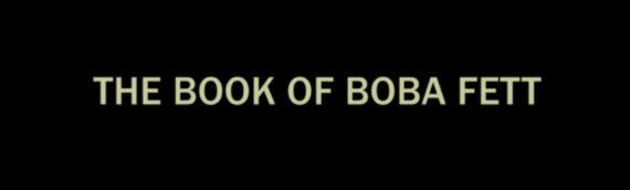 """""""The Book of Boba Fett"""" – La nouvelle série Star Wars arrive sur Disney+ en décembre 2021"""