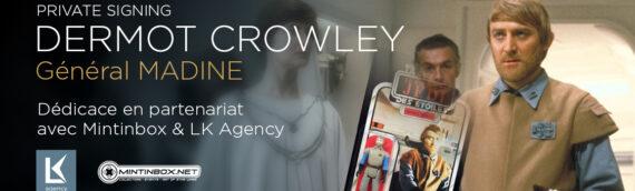 PRIVATE SIGNING – General Madine (Dermot Crowley) en dédicace en partenariat avec Mintinbox & LK Agency