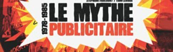 """""""Le Mythe Publicitaire 1978-1985"""""""