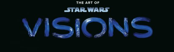 BEAU LIVRE – The Art of Star Wars: Visions